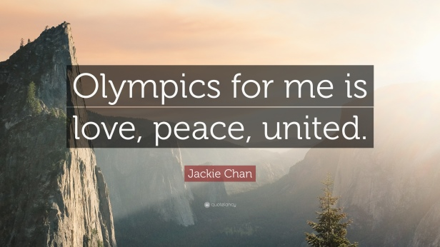 596161-Jackie-Chan-Quote-Olympics-for-me-is-love-peace-united.jpg